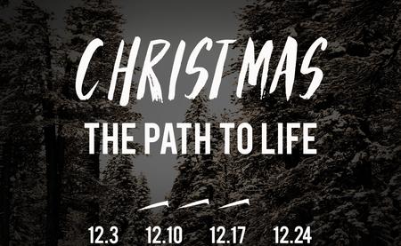 Christmas: The Path to Life