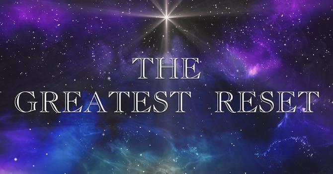 The Greatest Reset