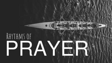Rhythms of Prayer