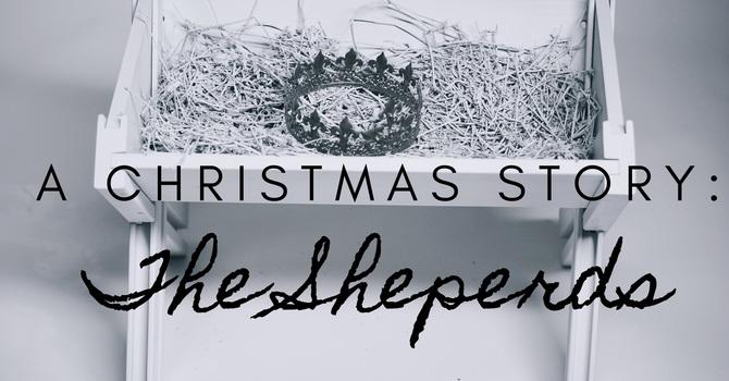 A Christmas Story: Shepherds