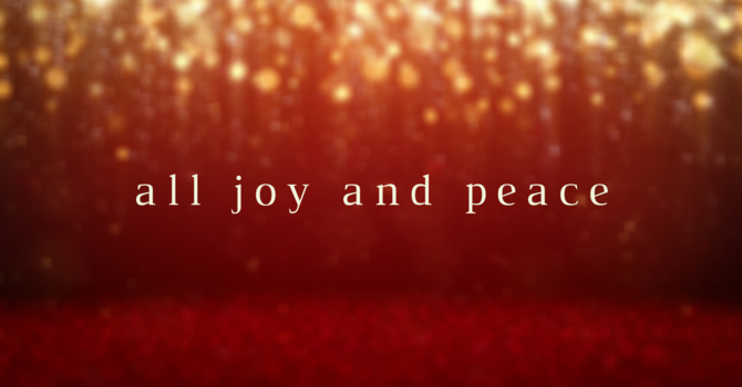 All Joy and Peace