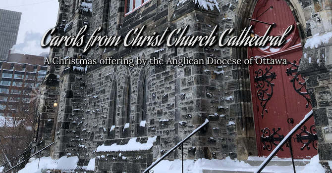 Carols from Christ Church Cathedral - A playlist for Christmas image