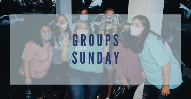 Groups Sunday