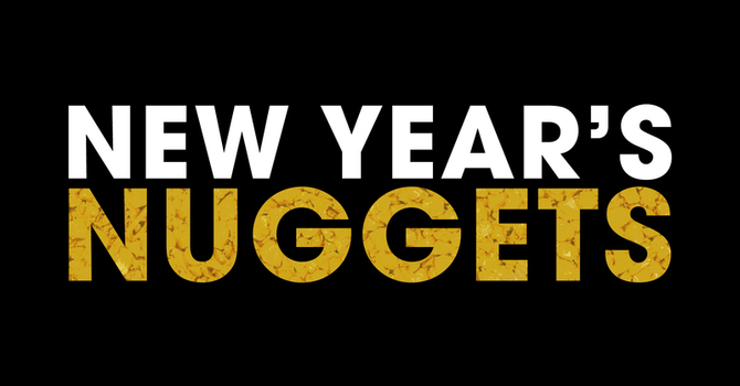New Year's Nuggets (part 2) (poor audio, sorry!)