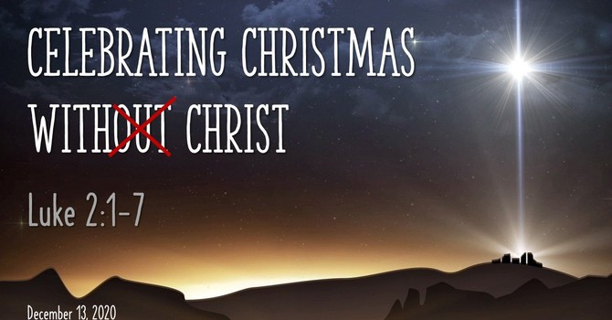 Celebrating Christmas With (out) Christ