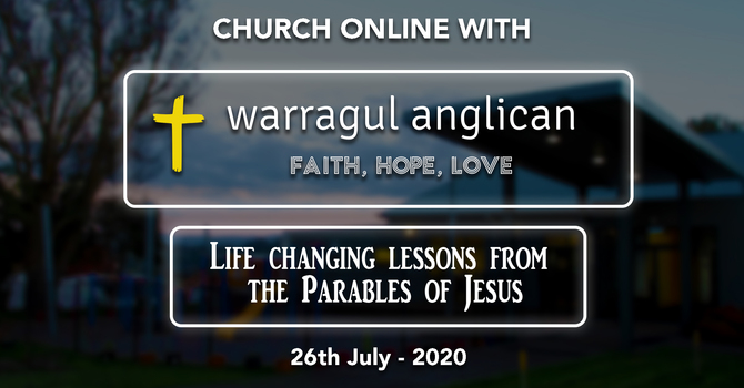 Church Online with Warragul Anglican Church - 26th July 2020