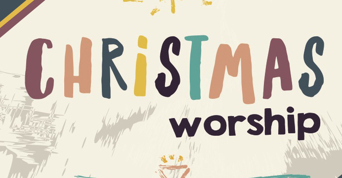 """Christmas Eve & Christmas Day Services will post on their respective days on the """"Worship & Worship for Kids"""" tab image"""