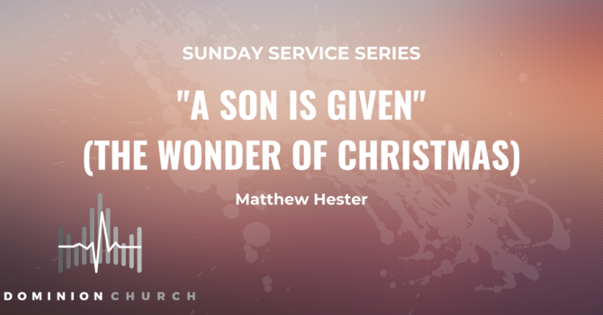 A Son Is Given (The Wonder Of Christmas)