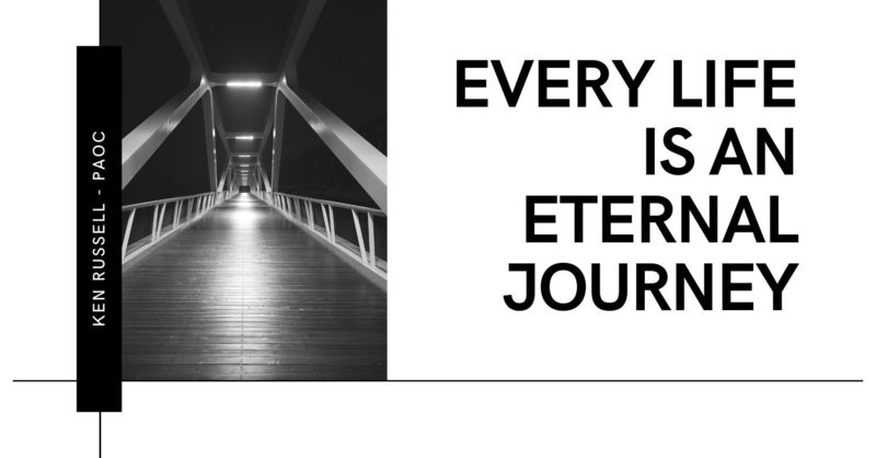 Every Life Is An Eternal Journey