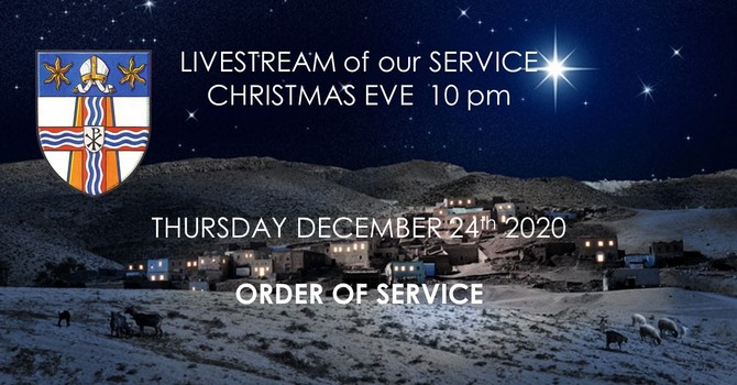 Order of Service for Christmas Eve 10:00 pm