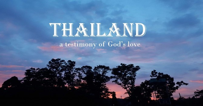 Thailand a Testimony of God's Love