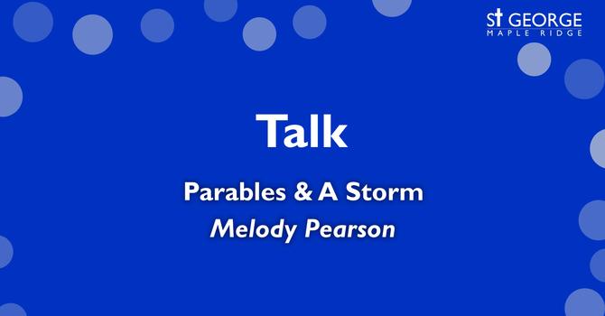 "Talk - Mark 4 ""Parables & A Storm"" image"