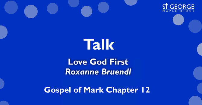 "Talk - Mark 12 - ""Love God First"" March 29, 2020 image"
