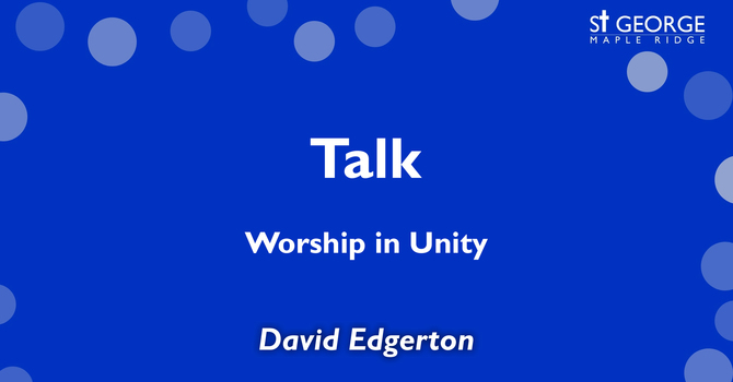 "Talk ""Worship in Unity"" December 29, 2019 image"
