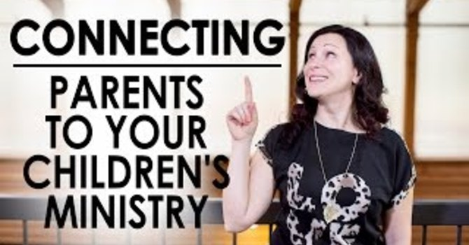 Connecting Parents to your Children's Ministry image