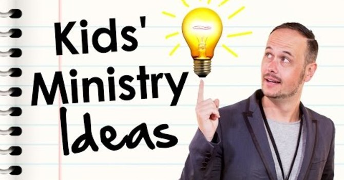 How To Come Up With Children's Ministry Ideas image