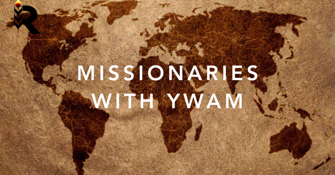 Mission Message - Missionaries with YWAM