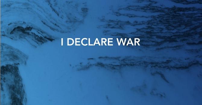 I Declare War - 2