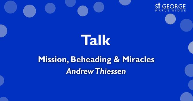 "Talk ""Mark 6 - Mission, Beheading & Miracles"" image"