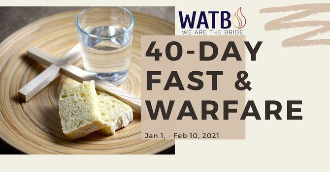 2021 WATB Spiritual Warfare 40 Days Fast