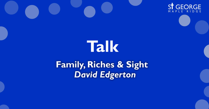 "Talk - Mark 10 - ""Family, Riches & Sight"" recorded on March 15, 2020 image"