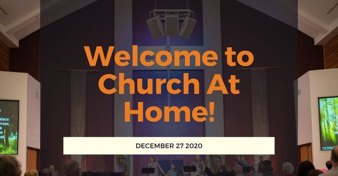 Church At Home | Dec 27
