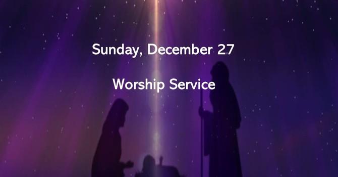 Sunday, December 27 Worship Service image