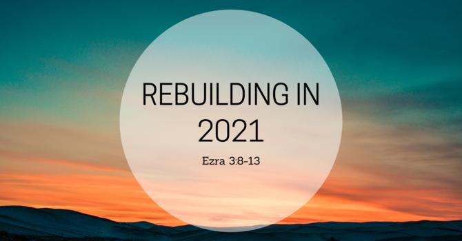 Rebuilding in 2021