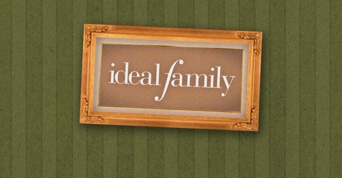 Ideal Family Pt. 6