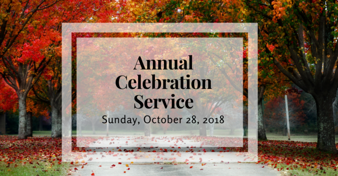 Annual Celebration Service - October 28, 2018