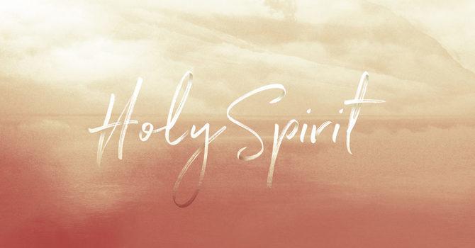 Holy Spirit Pt. 4