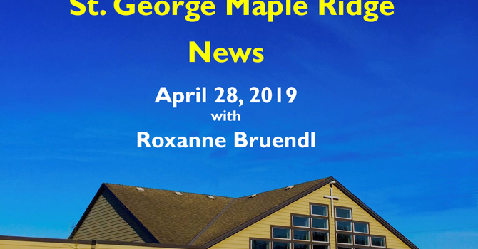 St. George Maple Ridge News Video for April 28, 2019 image