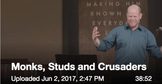 Monks, Studs & Crusaders