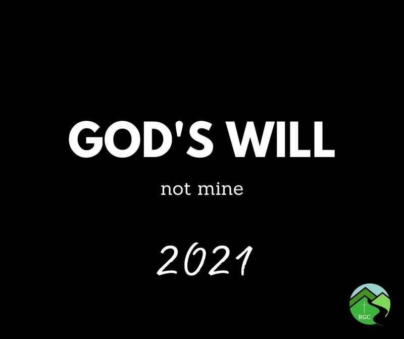 """God's Will, Not Mine for 2021"""