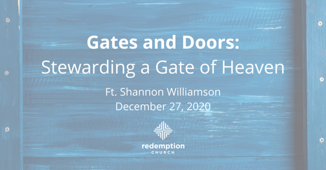 GATES & DOORS: STEWARDING A GATE OF HEAVEN