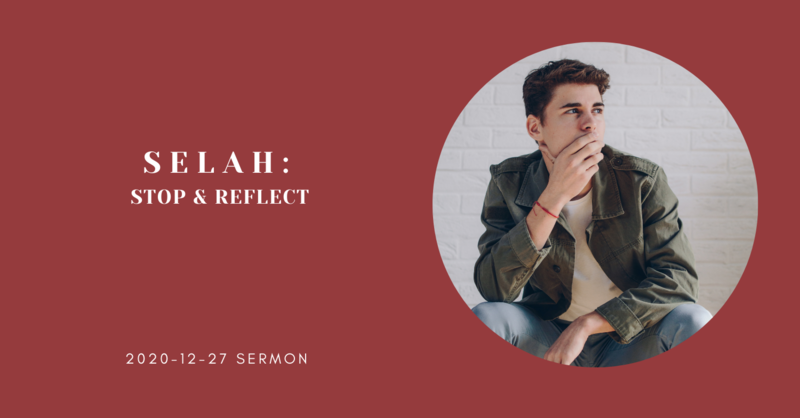 Selah: Stop and Reflect