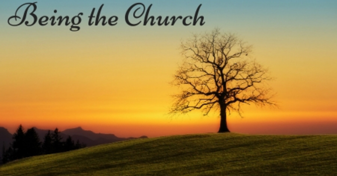 """Being the Church - Following Jesus"""