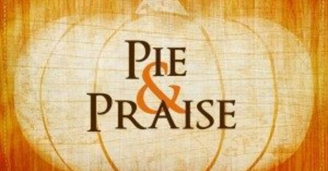 Pies and Praise Service