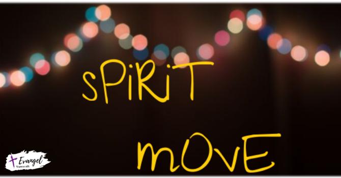 Spirit Move Pt. 3
