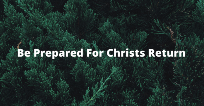 Be prepared for Christs return part 2