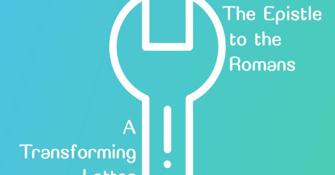 Sermon Series: The Book of Romans image