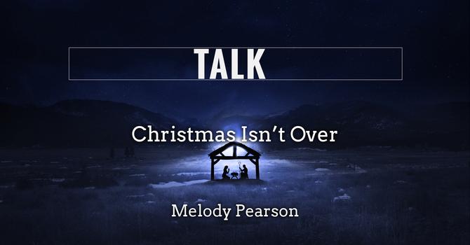 Christmas Isn't Over image