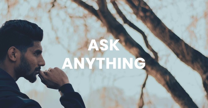 Ask Anything - Part 4