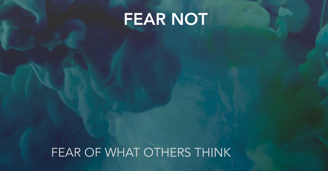 Fear of What People Will Think