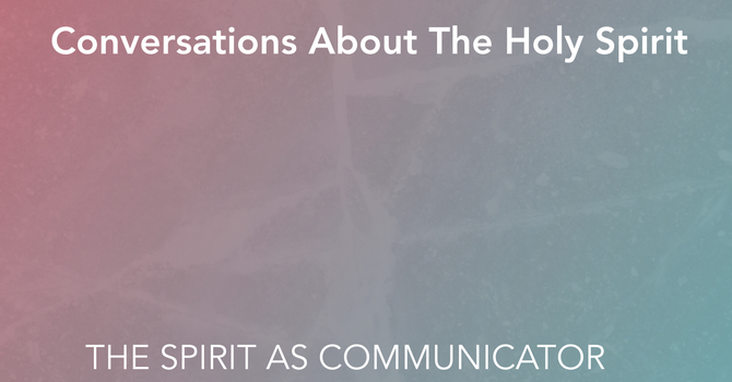 The Spirit As Communicator