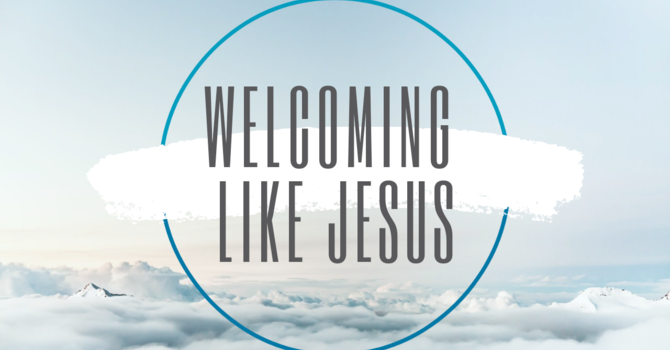 Welcoming like Jesus