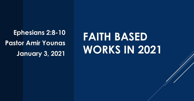 Faith Based Works in 2021