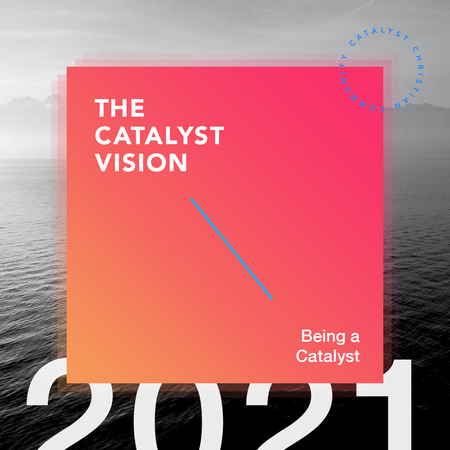The Catalyst Vision 2021