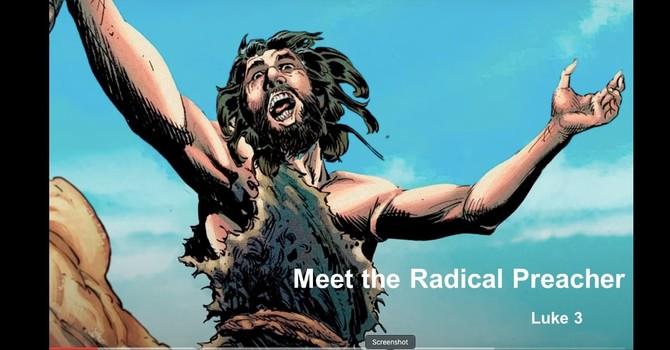 The Gospel of Luke 07 - Meet The Radical Preacher