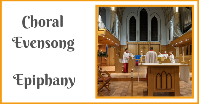 Choral Evensong for Epiphany